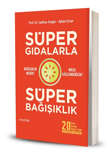 Dr.Canfeza Sezgin ve Ayhan Ercan'dan Süper Gıdalarla Süper Bağışıklık